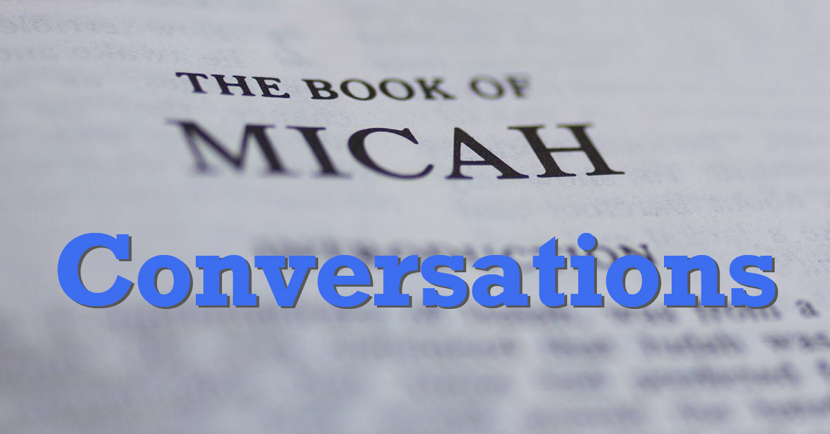 Find out about the various Micah Conversations events